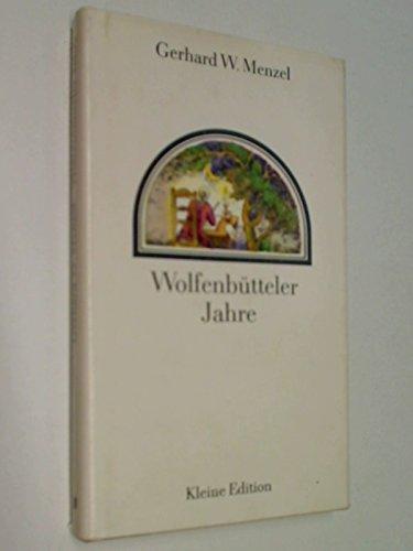 Wolfenbütteler Jahre : e. Erzählung um Lessing , Kleine Edition