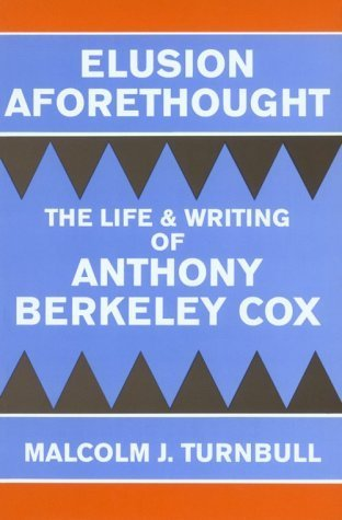 elusion-aforethought-the-life-and-writing-of-anthony-berkeley-cox-by-malcolm-j-turnbull-1996-01-01