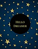 Hello Dreamer: A Dream Journal, Dream Diary, Dream Interpretation Book and Dreamcatcher Journal for Dreamers. Star Theme