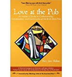 Love at the Pub: An Insider's Guide to Craftsmanship, Conversation, and Community at the Brick Store Pub (Paperback) - Common