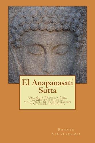 El Anapanasati Sutta: Desde los primeros escritos de Buda.