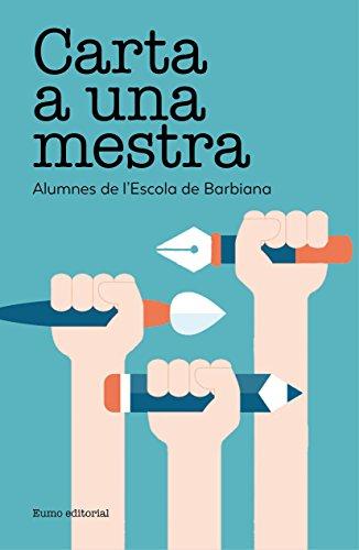 Carta A Una Mestra (Textos Pedagògics) por Lorenzo Milani