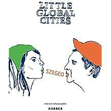 Little Global Cities: Szeged (Ungarn) (FORUM)