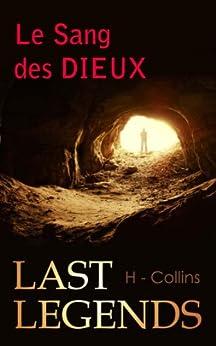 Last Legends: Le Sang des Dieux par [Collins, H.]