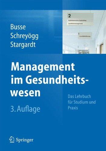 Management im Gesundheitswesen: Das Lehrbuch für Studium und Praxis