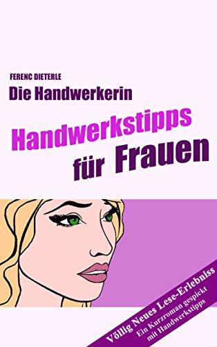 handwerkstipps-fur-frauen-die-handwerkerin-tolle-tipps-fur-frauen-die-bohren-schrauben-oder-streiche
