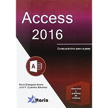 ACCESS 2016: CURSO PRÁCTICO PASO A PASO