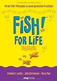 FISH! for Life. Mit der FISH!-Philosophie zu einem glücklichen Privatleben - Stephen C Lundin
