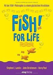 FISH! for Life. Mit der FISH!-Philosophie zu einem glücklichen Privatleben