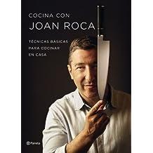 Cocina con Joan Roca : técnicas básicas para cocinar en casa (Planeta Cocina)