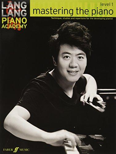 Lang Lang Piano Academy : Mastering the piano level 1 --- Piano