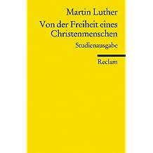 Von der Freiheit eines Christenmenschen: Studienausgabe (Reclams Universal-Bibliothek)