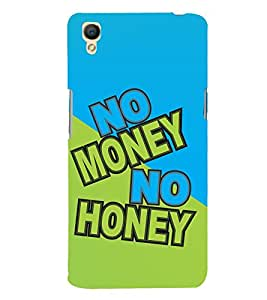 PrintVisa No Money Honey 3D Hard Polycarbonate Designer Back Case Cover for Oppo Neo 7 :: Oppo A33