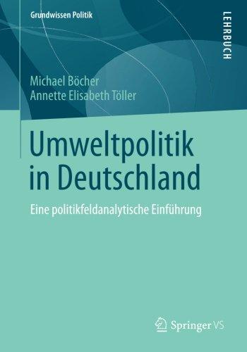 Umweltpolitik in Deutschland: Eine politikfeldanalytische Einführung (Grundwissen Politik, Band 50)