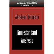 Non-standard Analysis (Princeton Landmarks in Mathematics & Physics (Paperback))