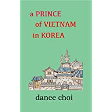 A Prince of Vietnam in Korea (English Edition)