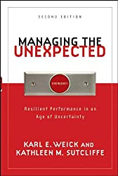 Managing the Unexpected: Resilient Performance in an Age of Uncertainty (Jossey-Bass US Non-Franchise Leadership)
