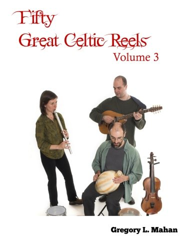 Fifty Great Celtic Reels Vol. 3
