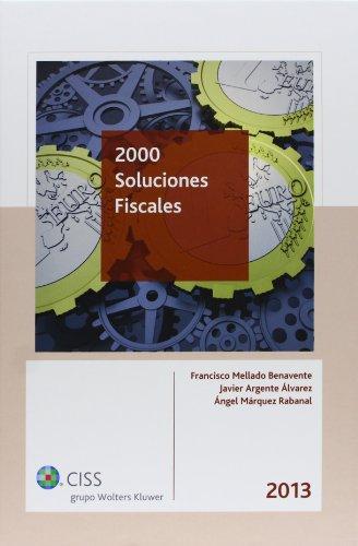 2000 soluciones fiscales 2013 por Francisco Manuel Mellado Benavente