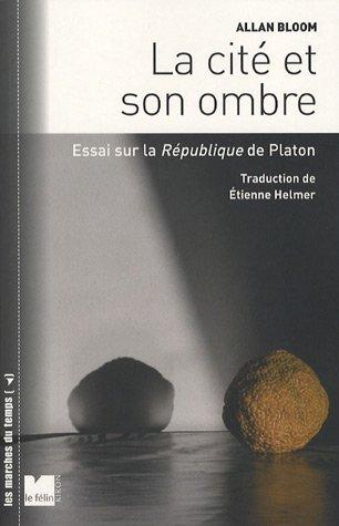 La cité et son ombre : Essai sur la République de Platon