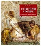 L'Erotismo a Pompei (Pompei, Guide Tematiche)