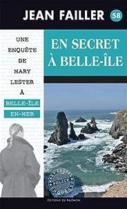 Une enquête de Mary Lester, Tome 58 : En secret à Belle-Ile
