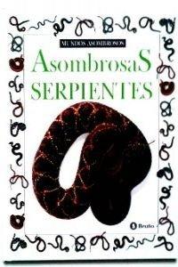 Asombrosas serpientes: Asombrosos Serpientes (Coleccion