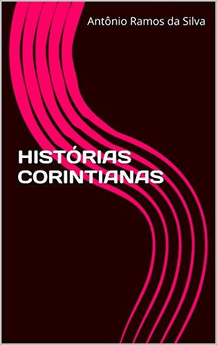 HISTÓRIAS CORINTIANAS (Portuguese Edition)