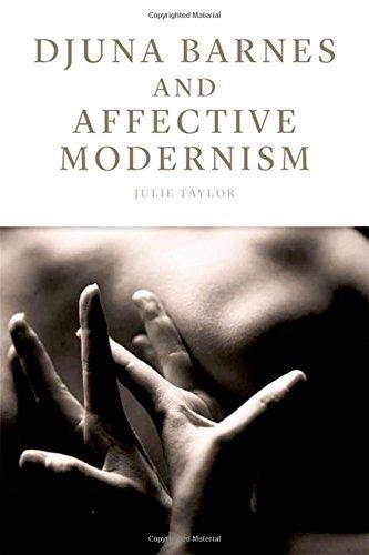 Djuna Barnes and Affective Modernism by Julie Taylor (2012-02-29)
