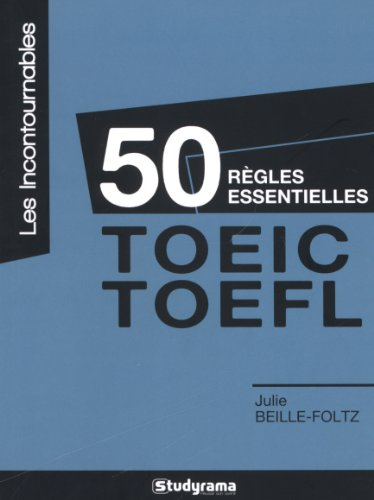 50 règles essentielles : TOEIC TOEFL