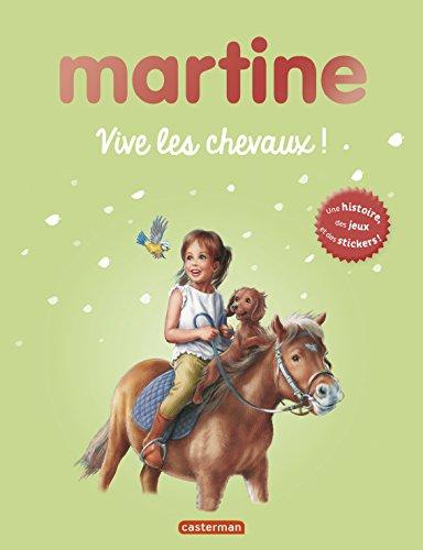 Martine : Vive les chevaux ! : Une histoire, des jeux, et des stickers !