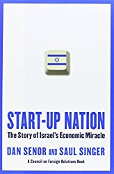 Start-Up Nation: The Story of Israel's Economic Miracle by Dan Senor (2009-12-03)