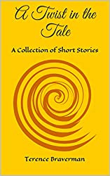 A Twist in the Tale: A Collection of Short Stories