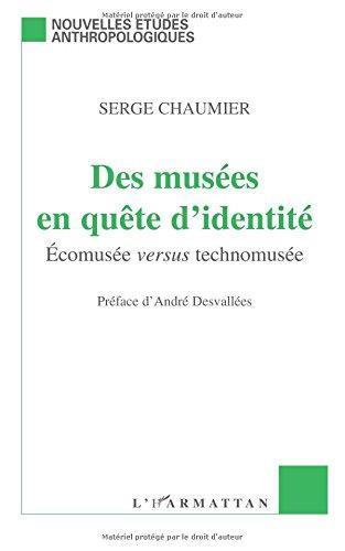 Des musées en quête d'identité : Ecomusée versus technomusée