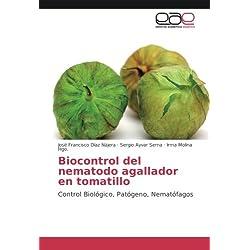 Biocontrol del nematodo agallador en tomatillo: Control Biológico, Patógeno, Nematófagos