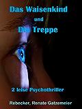 """""""Das Waisenkind"""" und """"Die Treppe"""": zwei leise Psychothriller"""