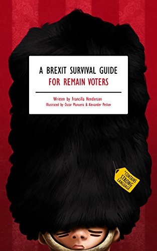A Brexit Survival Guide for Remain Voters (English Edition)