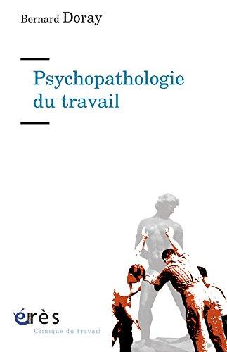 Psychopathologie du travail : De la resymbolisation par Bernard Doray