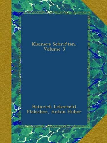 Kleinere Schriften, Volume 3