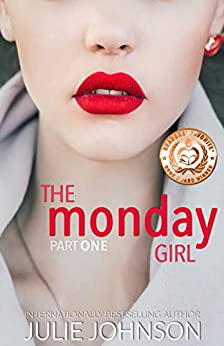 The Monday Girl (The Girl Duet Book 1) by [Johnson, Julie]
