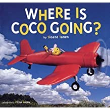 Where is Coco Going? by Sloane Tanen (2004-10-04)