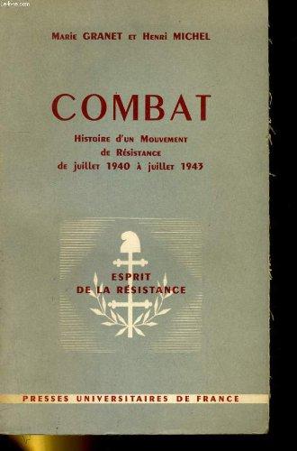 Combat. histoire d'un mouvement de résistance de juillet 1940- à juillet 1943.