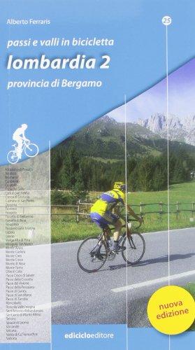 Passi e valli in bicicletta. Lombardia: 2
