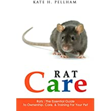 Rats: The Essential Guide to Ownership, Care, & Training for Your Pet (Rat Care Book 1) (English Edition)
