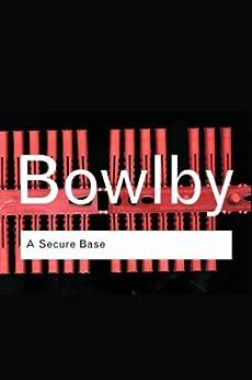 A Secure Base par [Bowlby, John]
