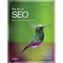 The Art of SEO: Mastering Search Engine Optimization (Theory in Practice) by Eric Enge (2009-10-31)