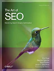 The Art of SEO (Theory in Practice (O'Reilly)) by Eric Enge, Stephan Spencer, Rand Fishkin, Jessie Stricchiola (2009) Paperback