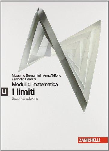 Moduli di matematica. Modulo U bianco: Limiti. Con espansione online. Per le Scuole superiori