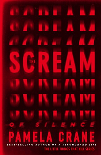 The Scream of Silence (The Little Things That Kill Series Book 0)