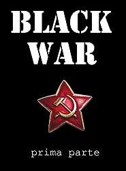 Black War - prima parte (Pisolo Books) (Italian Edition)